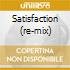SATISFACTION (RE-MIX)