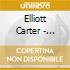 Elliott Carter - American Classics:elliott Cart