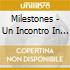 MILESTONES - UN INCONTRO IN JAZZ - CD+DVD