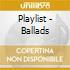 Playlist - Ballads
