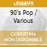 Playlist - 90's Pop