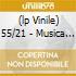 (LP VINILE) 55/21 - MUSICA NUDA