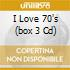 I LOVE 70'S  (BOX 3 CD)