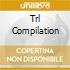 Trl Compilation