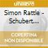 Simon Rattle - Schubert