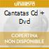 CANTATAS   CD + DVD
