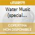 WATER MUSIC (SPECIAL PROJECT) MUTI/B