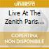 LIVE AT THE ZENITH PARIS 16/10/09