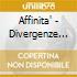 AFFINITA' - DIVERGENZE FRA IL...(2008 REMASTER)