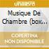 MUSIQUE DE CHAMBRE (BOX 5CD)