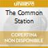 THE COMMON STATION