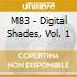 M83 - Digital Shades, Vol. 1