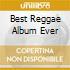 BEST REGGAE ALBUM EVER