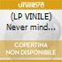 (LP VINILE) Never mind the...-lp