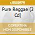 Pure Reggae (3 Cd)