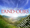 Karl Jenkins - The Land Of Ours