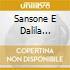 SANSONE E DALILA (OPERA COMPLETA)