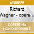 Various Artists - Wagner:opera Arias And Duets