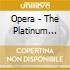 Opera - The Platinum Collection (3 Cd)