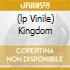 (LP VINILE) KINGDOM