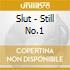Slut - Still No.1