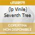 (LP VINILE) SEVENTH TREE