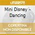 MINI DISNEY - DANCING