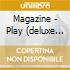 Magazine - Play (deluxe Edition) (2 Cd)
