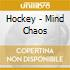 Hockey - Mind Chaos