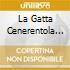 LA GATTA CENERENTOLA   (SLIDEPACK)