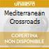 MEDITERRANEAN CROSSROADS