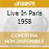 LIVE IN PARIS 1958