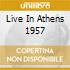 LIVE IN ATHENS 1957