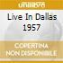 LIVE IN DALLAS 1957