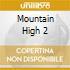 Mountain High 2