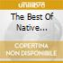 THE BEST OF NATIVE INDIANS