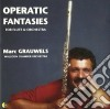 Marc Grauwels - Operatic Fantasies For Flute & Orchestra