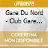 CLUB GARE DU NORD