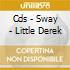 CDS - SWAY                 - LITTLE DEREK