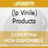 (LP VINILE) PRODUCTS