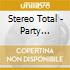 Stereo Total - Party Anticonformiste