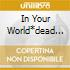 IN YOUR WORLD*DEAD STAR