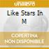 LIKE STARS IN M