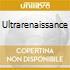 ULTRARENAISSANCE