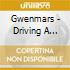 Gwenmars - Driving A Million