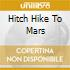 HITCH HIKE TO MARS