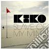 Kiko - Slave Of My Mind