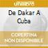 DE DAKAR A CUBA