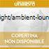 NIGHTFLIGHT/AMBIENT-LOUNGE-CHILL