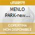 MENLO PARK-new edition